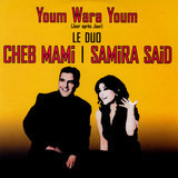 Youm Wara Youm (Jour Après Jour) - سميرة سعيد & Cheb Mami
