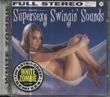Supersexy Swingin' Sounds - White Zombie
