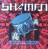 Boss Drum - The Shamen