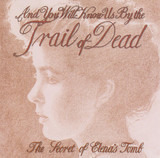 The Secret of Elena's Tomb - ...And You Will Know Us By The Trail Of Dead
