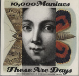 These Are Days - 10,000 Maniacs