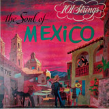 The Soul Of Mexico - 101 Strings