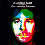Changing Faces - The Best Of 10cc And Godley & Creme - 10cc / Godley & Creme