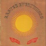 Easter everywhere - 13th Floor Elevators