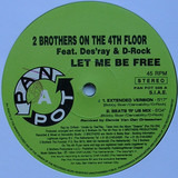 Let Me Be Free - 2 Brothers On The 4th Floor Feat. Des'Ray And D-Rock