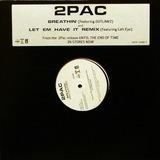 Breathin' / Let 'Em Have It (Remix) - 2Pac