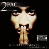 R U Still Down? - 2Pac