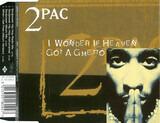 I Wonder If Heaven Got A Ghetto - 2Pac