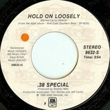 Hold On Loosely / Rockin' Into The Night - 38 Special