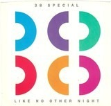 Like No Other Night - 38 Special