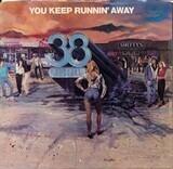 You Keep Runnin' Away - 38 Special