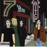 7 Year Bitch
