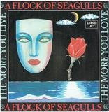 The More You Live, The More You Love - A Flock Of Seagulls