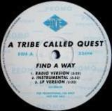 Find A Way / Steppin' It Up - A Tribe Called Quest
