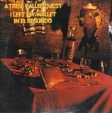 I Left My Wallet In El Segundo - A Tribe Called Quest