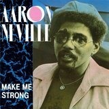 Make Me Strong - Aaron Neville
