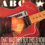 That Was Then But This Is Now - Abc