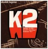 K2 - Absolute Beginner