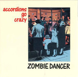 Zombie Dancer - Accordions Go Crazy