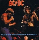 That's The Way I Wanna Rock N Roll - AC/DC