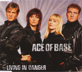 Living In Danger - Ace Of Base