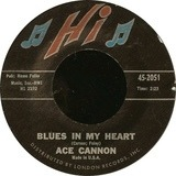 Blues In My Heart - Ace Cannon