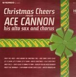 Christmas Cheers From Ace Cannon - Ace Cannon