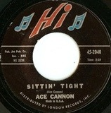 Tuff / Sittin' Tight - Ace Cannon