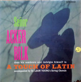 A Touch Of Latin - Acker Bilk And The Leon Young String Chorale
