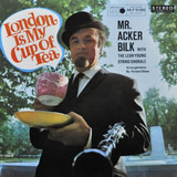 London Is My Cup Of Tea - Acker Bilk
