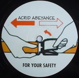 For Your Safety - Acrid Abeyance