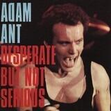 Desperate But Not Serious - Adam Ant