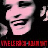 Vive le Rock - Adam Ant