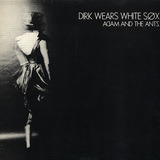 Dirk Wears White Sox - Adam And The Ants