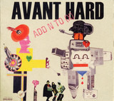 Avant Hard - Add N To (X)