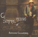 C'è Sempre Un Motivo - Adriano Celentano