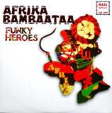 Funky Heroes (Remixes) - Afrika Bambaataa
