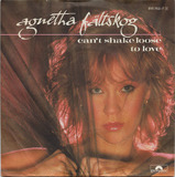 Can't Shake Loose / To Love - Agnetha Fältskog
