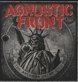 American Dream Died - Agnostic Front