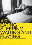 Eating Sleeping Waiting And Playing (A Film About Air On Tour) - Air