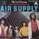 All Out Of Love / Old Habits Die Hard - Air Supply