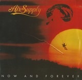 Now and Forever - Air Supply