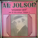 """Steppin' Out"" (1911-28 Recordings Volume-1) - Al Jolson"