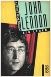 John Lennon. Ein Leben. - Albert Goldman