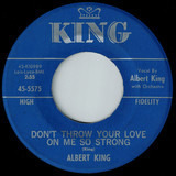 Don't Throw Your Love On Me So Strong / This Morning - Albert King