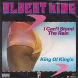 I Can't Stand The Rain - Albert King