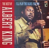 I'll Play The Blues For You, The Best Of - Albert King