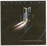 I'm In A Phone Booth Baby - Albert King