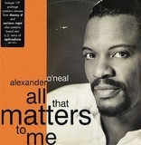 All That Matters To Me - Alexander O'Neal