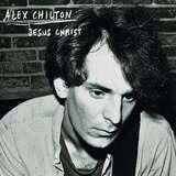 Jesus Christ - Alex Chilton